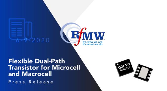 Qorvo's QPD0211 dual-path, GaN transistor supports 20 or 40 Watt asymmetric Doherty applications from 2.5 to 2.7 GHz.
