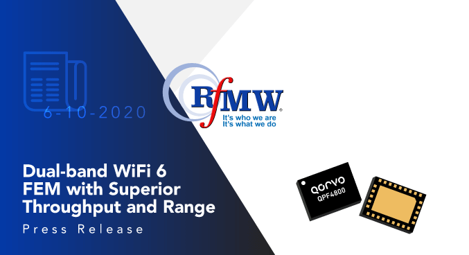 Qorvo's QPF4800 highly integrated, Dual-band WiFi 6 FEM offers Superior Throughput and Range