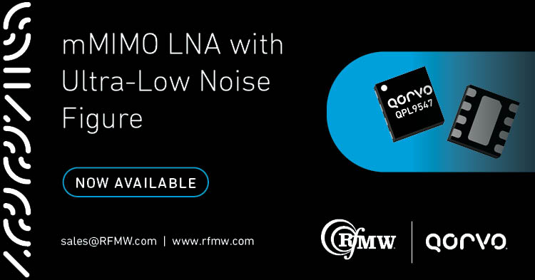 Qorvo's QPL9547 ultra-low noise amplifier offers 0.3 dB noise figure and operational bandwidth from 0.1 to 6 GHz