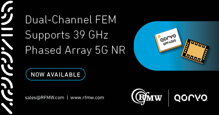 The Qorvo QPF4005 dual channel mmWave front end module offers, multi-function (LNA, TR switch and PA) capability from 37 to 40.5 GHz.