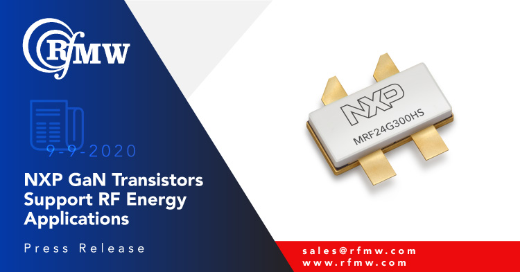 NXP's MRF24G300HSR5 RF power GaN on SiC transistor provides 330 Watts of CW power from 2400 to 2500 MHz