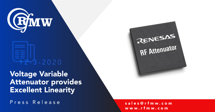 The Renesas F2251 Voltage Variable Attenuator (VVA) covers a broad frequency range from 50 to 6000 MHz with 33.6 dB attenuation range