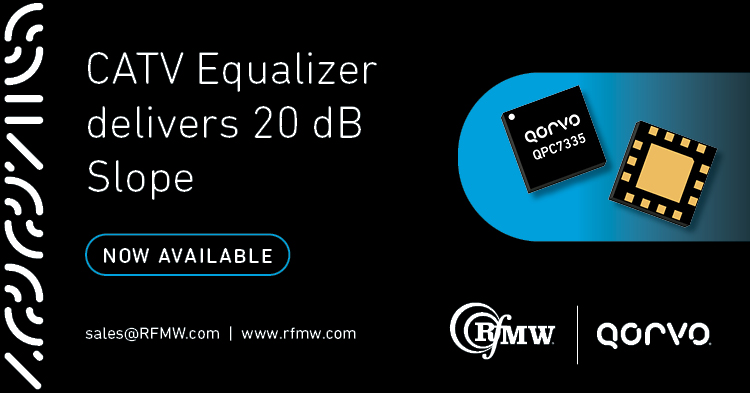 The Qorvo QPC7335 variable gain equalizer supports CATV amplifier and transmission systems from 45 to 1000 MHz with a 20 dB slope range.