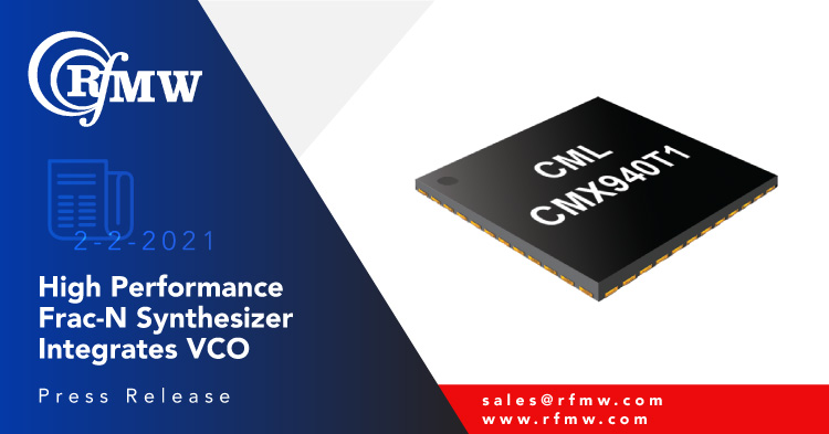 The CML Microcircuits CMX940 is a low-power, high-performance, 49 MHz to 2040 MHz Fractional-N PLL with fully-integrated wideband VCOs.