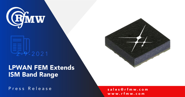 Skyworks' SKY66422-11 FEM is specifically designed for LPWAN – supporting LoRa®, SigFox and other unlicensed band technologies