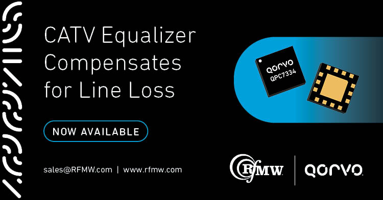 The Qorvo QPC7334 equalizer supports CATV amplifier and transmission systems from 5 to 700 MHz with a 20 dB slope range.