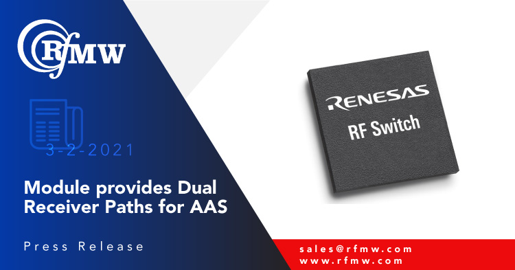 The Renesas F0452B dual-path RF Switch / LNA supports AAS from 2300 to 2700 MHz