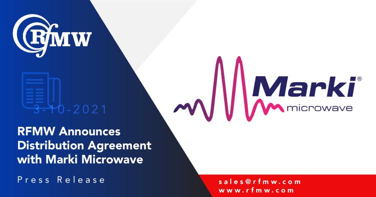 RFMW Announces Distribution Agreement with Marki Microwave