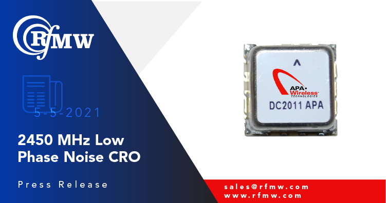 The APA Wireless R2450SMUA8CR CRO delivers -120 dBc/Hz typical phase noise at 10 KHz offset at its operating range of 2450 MHz.