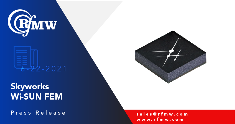 The Skyworks SKY66122-11 FEM) is specifically designed for Wi-SUN and other proprietary technologies operating in unlicensed 2.4 to 2.483 GHz bands