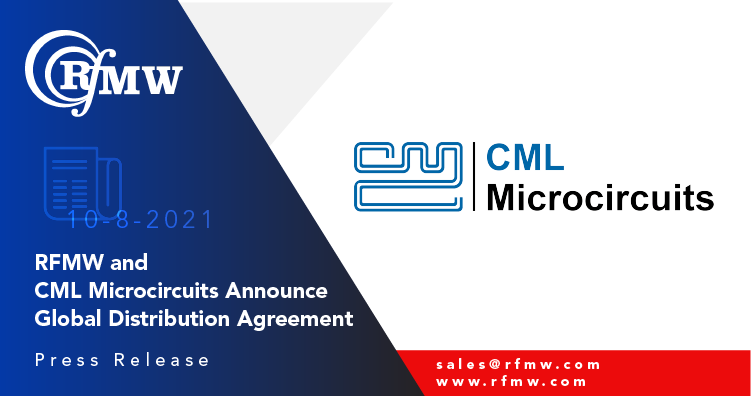 RFMW and CML Microcircuits (USA) Inc. Announce Global Distribution Agreement